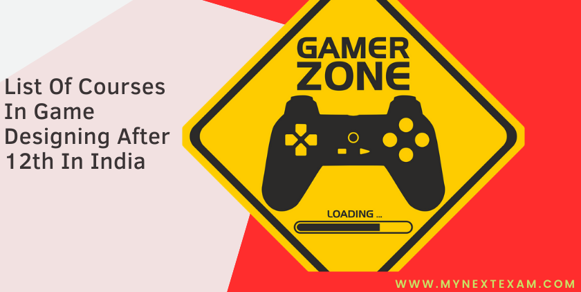 List Of Courses In Game Designing After 12th In India