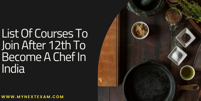 List of Courses to join after 12th to become a Chef in India - Colleges, Admission Process, and Career Prospects
