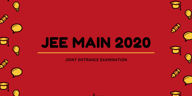 Major Changes in JEE Main 2020 Examination