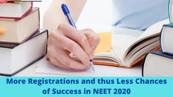 More Registrations and thus Less Chances of Success in NEET 2020