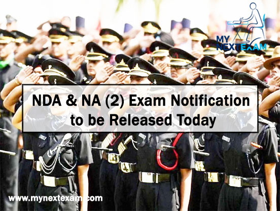 NDA and NA Exam Notification to be Released Today