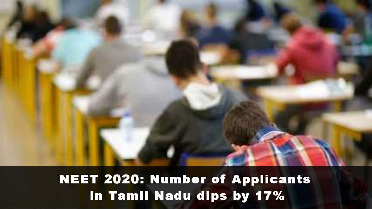 NEET 2020: Number of Applicants in Tamil Nadu dips by 17%