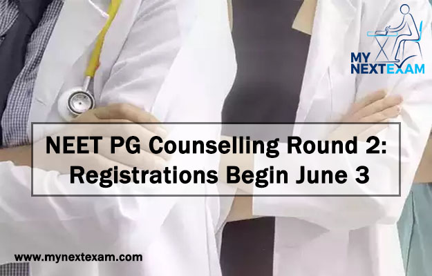 NEET PG Counselling Round 2: Registrations Begin June 3