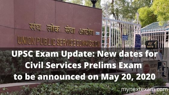 New dates for Civil Services Prelims Exam to be announced on May 20, 2020
