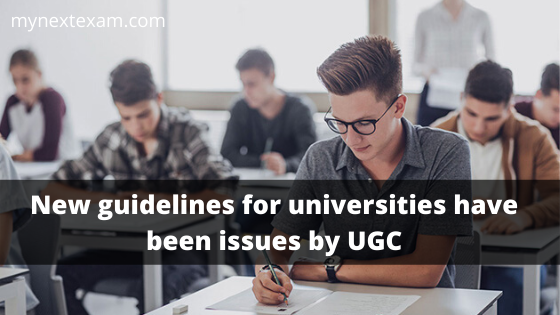 New guidelines for universities have been issues by UGC