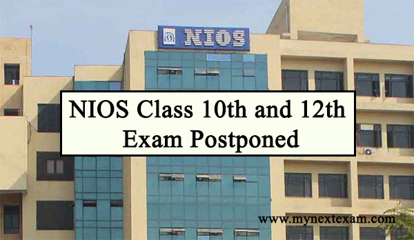 NIOS Class 10th and 12th Exam Postponed