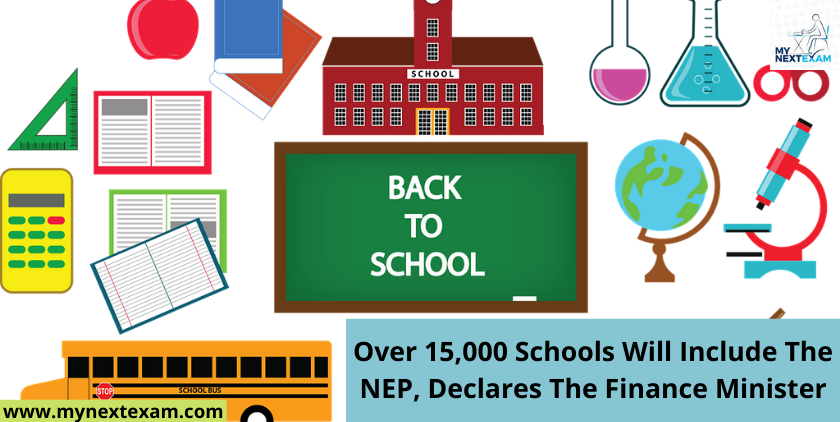 Over 15,000 Schools Will Include The NEP, Declares The Finance Minister