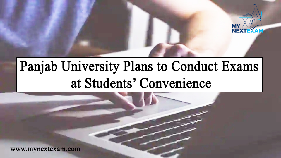 Panjab University Plans to Conduct Exams at Students' Convenience