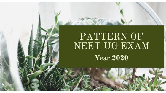 Pattern of NEET UG 2020 Exam