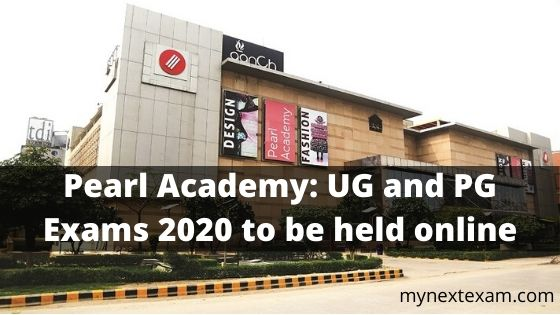 Pearl Academy: UG and PG Exams 2020 to be held online