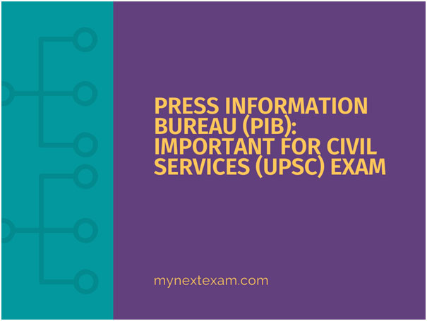 Press Information Bureau (PIB): Important for Civil Services (UPSC) Exam