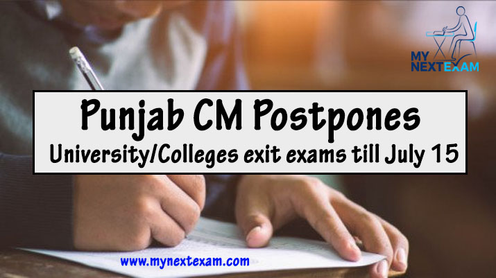 Punjab CM Postpones University/Colleges exit exams till July 15