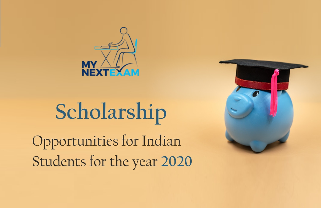 Scholarships Opportunities for Indian Students for the year 2020