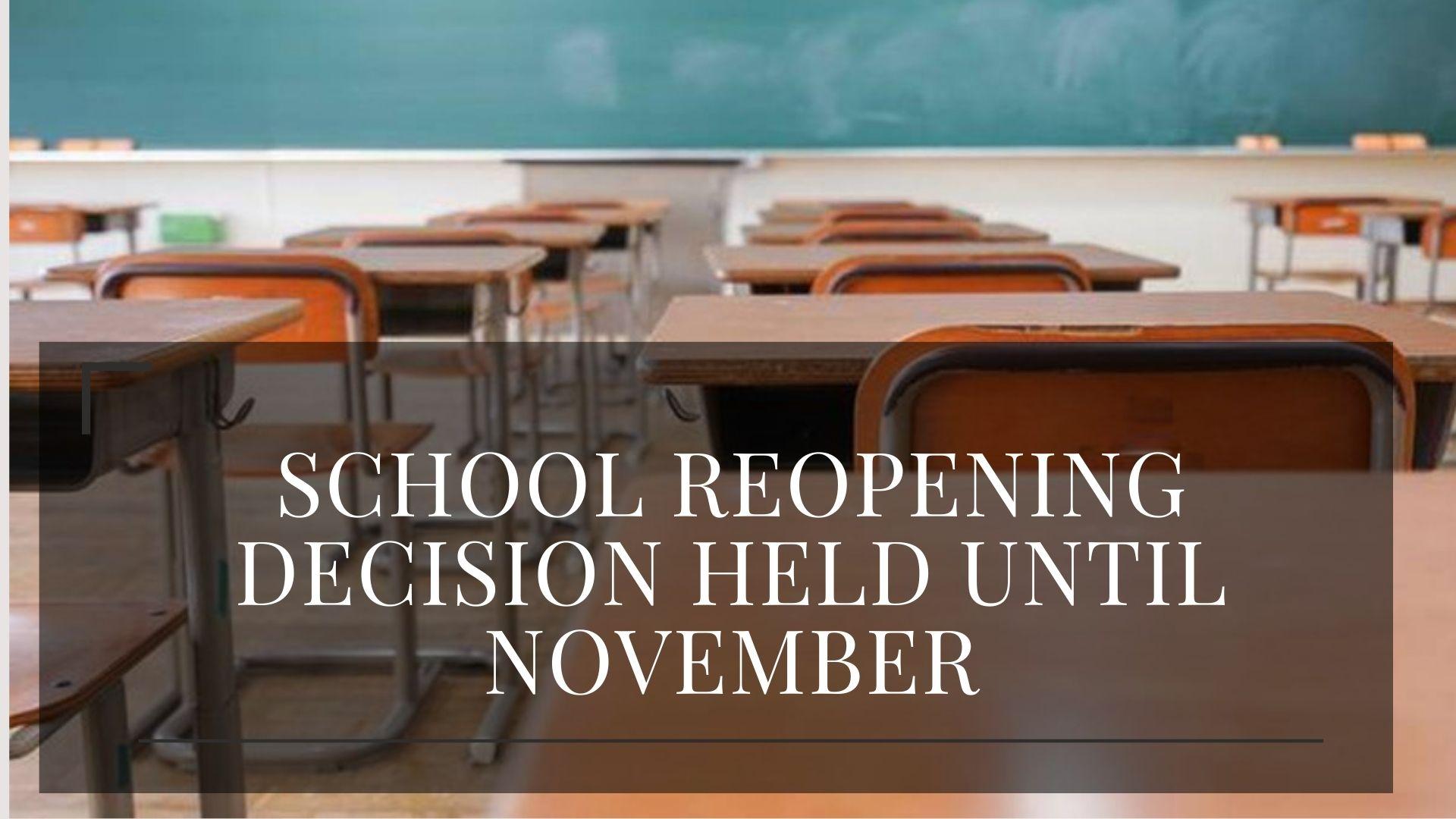 School Reopening Decision Held Until November