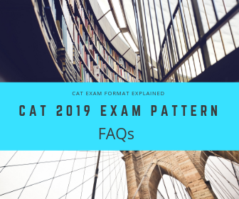 Some FAQs about CAT 2019 Examination and its format