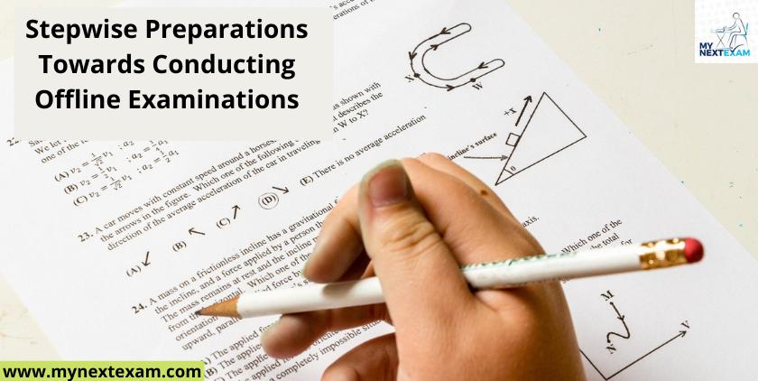 Stepwise Preparations Towards Conducting Offline Examinations