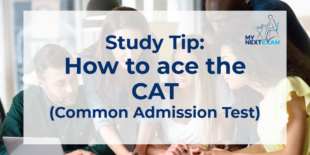 Study Tips: How to Ace the CAT