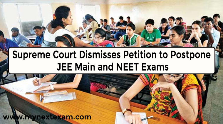 Supreme Court Dismisses Petition to Postpone JEE Main and NEET Exams
