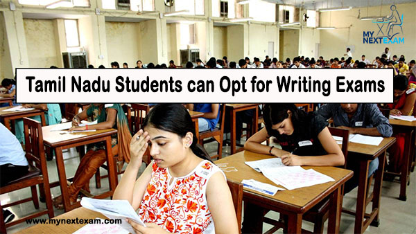 Tamil Nadu Students can Opt for Writing Exams