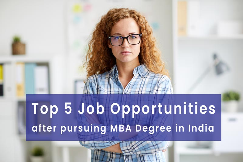 Top 5 Job Opportunities After Pursuing MBA in India