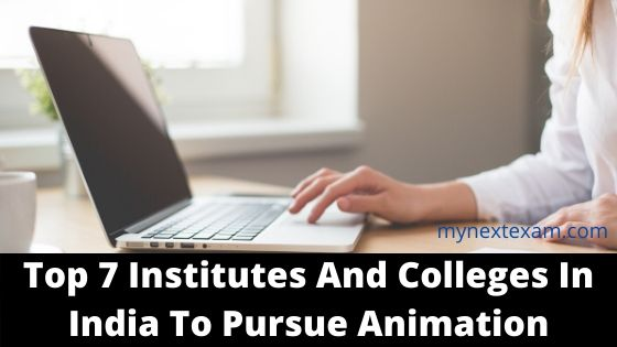 Top 7 Institutes And Colleges In India To Pursue Animation