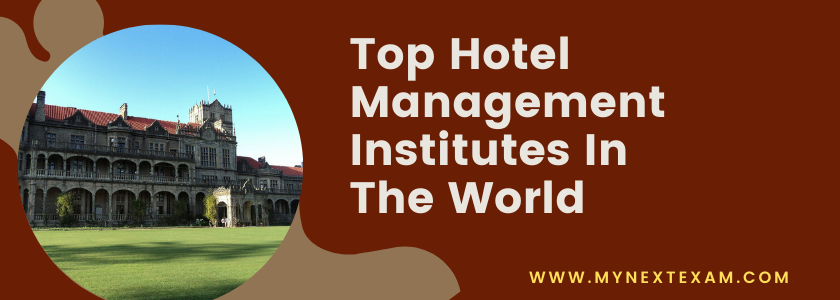 Top Hotel Management Institutes In The World