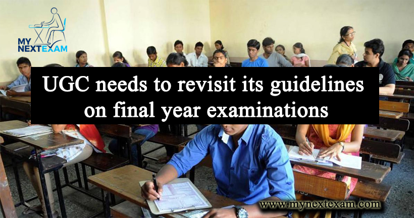 UGC needs to revisit its guidelines on final year examinations