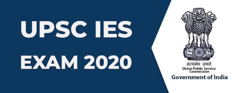UPSC IES Exam 2020 - Exam Date, Syllabus, Cut off, Results