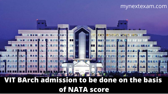 VIT B.Arch admission to be done on the basis of NATA score