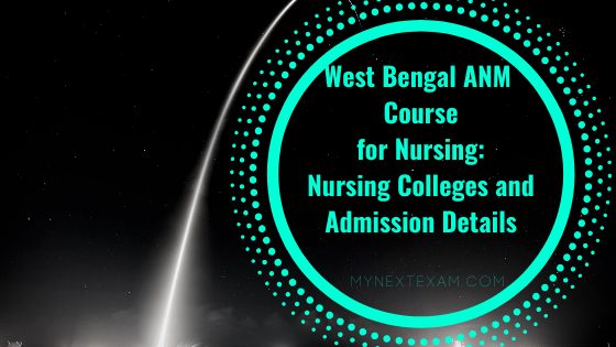 West Bengal ANM Course for Nursing: Nursing Colleges and Admission Details