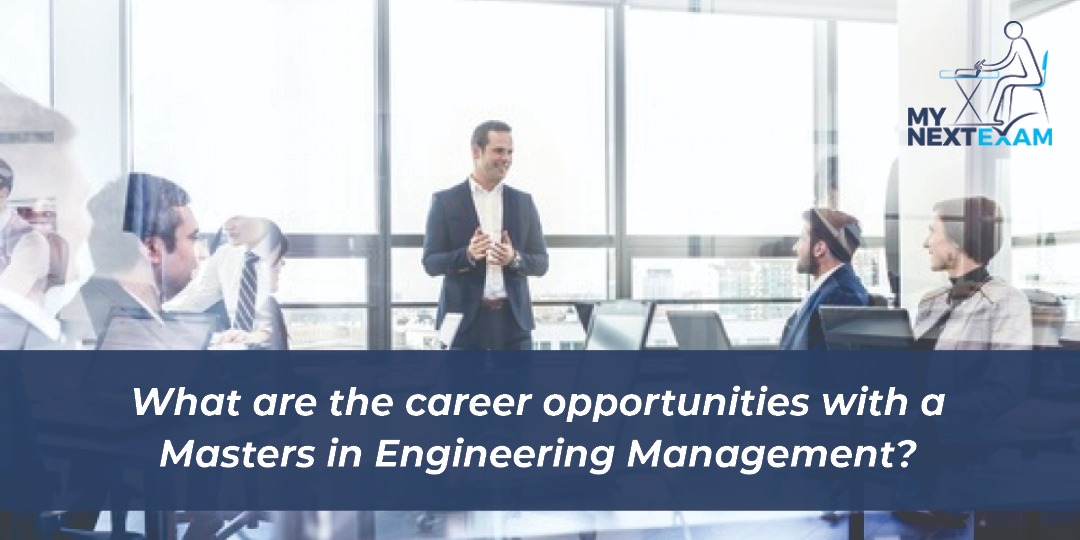 What are the career opportunities with a Masters in Engineering Management?