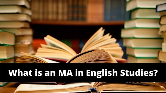 What is an MA in English Studies?