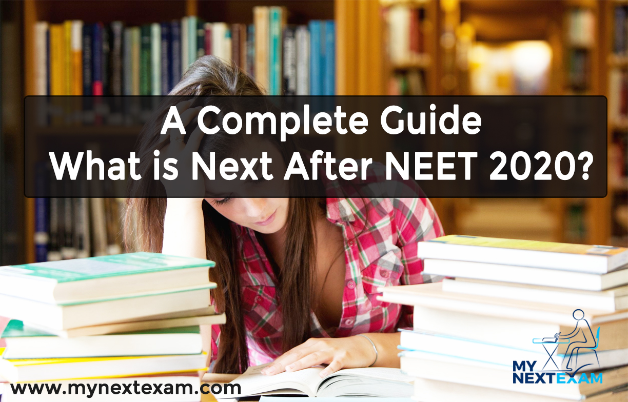 What is Next After NEET 2020: A Complete Guide