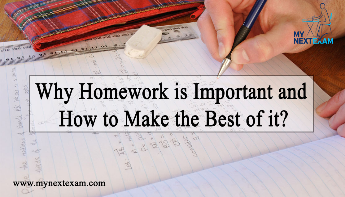 Why Homework is Important and How to Make the Best of it?