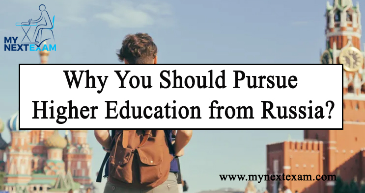 Why You Should Pursue Higher Education from Russia?