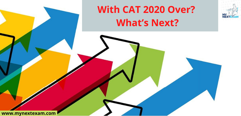 With CAT 2020 Over? What's Next?